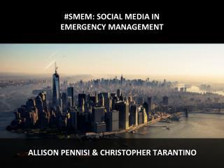 #SMEM: SOCIAL MEDIA IN  EMERGENCY MANAGEMENT