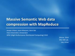 Massive Semantic Web data compression with  MapReduce