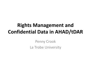 Rights Management and Confidential Data in AHAD/ tDAR