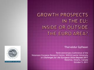 Growth Prospects in the EU:  Inside or Outside the euro area?