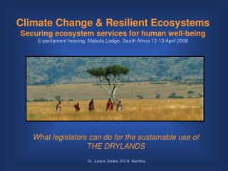 Climate Change & Resilient Ecosystems Securing ecosystem services for human well-being E-parliament hearing, Mabula Lod