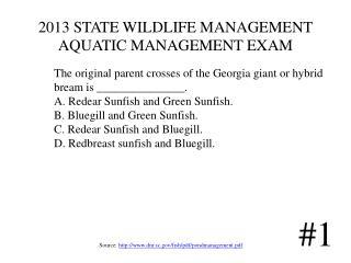 2013 STATE WILDLIFE MANAGEMENT AQUATIC MANAGEMENT EXAM