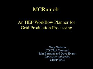 mcrunjob:   an hep workflow planner for  grid production processing