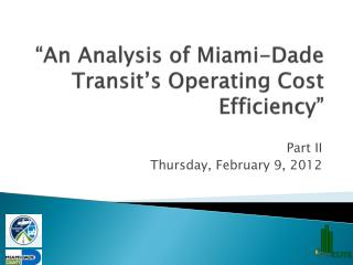 �An Analysis of Miami-Dade Transit�s Operating Cost Efficiency�