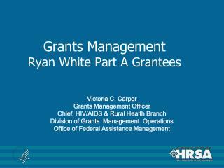 Grants Management  Ryan White Part A Grantees