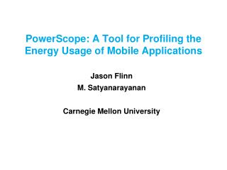 PowerScope: A Tool for Profiling the Energy Usage of Mobile Applications