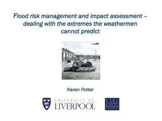 flood risk management and impact assessment   dealing with the extremes the weathermen  cannot predict         karen pot