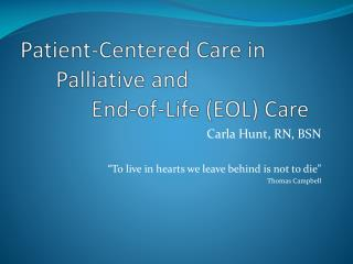 Patient-Centered Care in 		Palliative and  		End-of-Life (EOL) Care