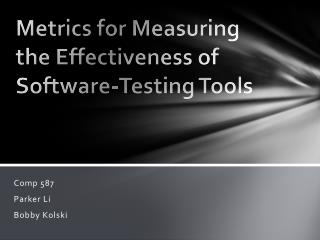 Metrics for Measuring the Effectiveness of Software-Testing Tools