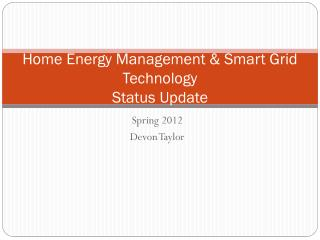 Home Energy Management & Smart Grid  Technology Status Update