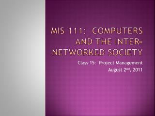 MIS 111:  computers and the inter-networked society