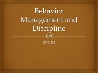 Behavior Management and Discipline