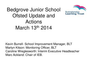 Bedgrove  Junior School  Ofsted Update and Actions March 13 th  2014
