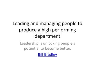 Leading and managing people to produce a high performing department