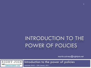 Introduction to the power of policies