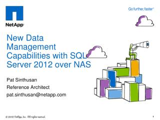 New Data Management Capabilities with SQL Server 2012 over NAS