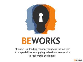 BEworks is a leading management consulting firm that specializes in applying behavioral economics to real-world challen