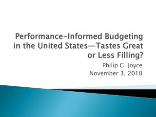 Performance-Informed Budgeting in the United States—Tastes Great or Less Filling?