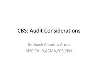 CBS: Audit Considerations