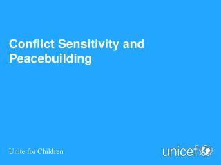 Conflict Sensitivity and  Peacebuilding