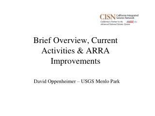 Brief Overview, Current Activities & ARRA Improvements