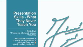 Presentation Skills - What They Never Teach You