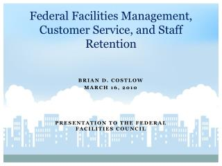 Federal Facilities Management, Customer Service, and Staff Retention