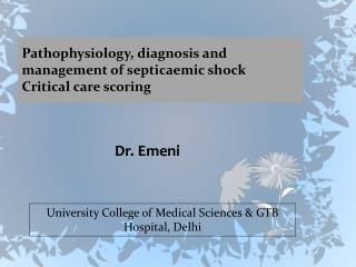 Pathophysiology , diagnosis and management of  septicaemic  shock Critical care scoring
