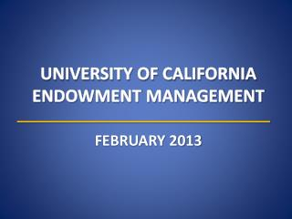 UNIVERSITY OF CALIFORNIA ENDOWMENT MANAGEMENT