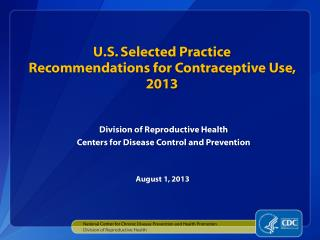 U.S. Selected Practice  Recommendations for Contraceptive Use, 2013