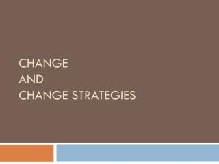 Change and Change Strategies