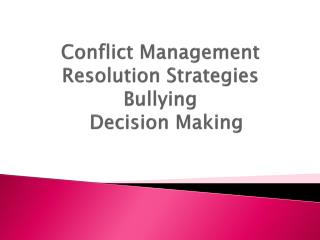Conflict Management  Resolution Strategies Bullying   Decision Making