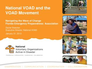 National VOAD and the VOAD Movement Navigating the Wave of Change Florida Emergency  P reparedness  Association