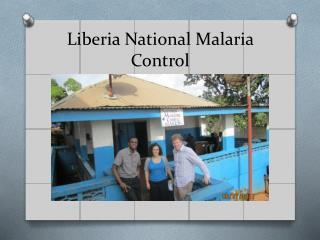 Liberia National Malaria Control