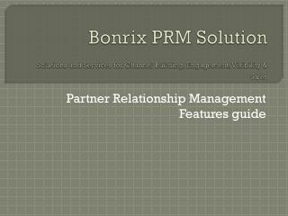 Bonrix PRM  Solution Solutions and Services for Channel Building, Engagement, Visibility &  Sales