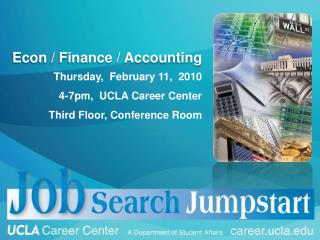 Thursday,  February 11,  2010 4-7pm,  UCLA  Career Center Third Floor , Conference  Room