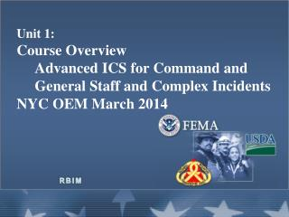 Unit 1:   Course Overview Advanced ICS for Command and General Staff and Complex  Incidents  NYC OEM March 2014