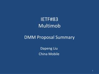 IETF#83 Multimob DMM  P roposal Summary