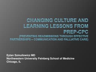 Eytan Szmuilowicz MD Northwestern University Feinberg School of Medicine Chicago, IL