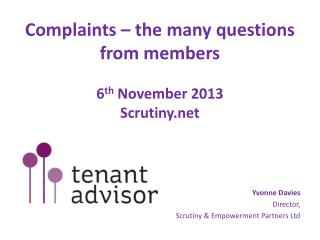 Complaints – the many questions from members 6 th  November 2013 Scrutiny.net