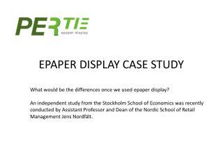 EPAPER DISPLAY CASE STUDY