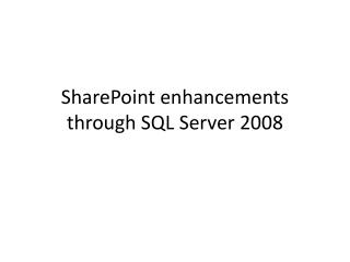 SharePoint enhancements through SQL Server 2008