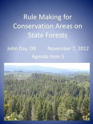 Rule Making for Conservation Areas on State Forests