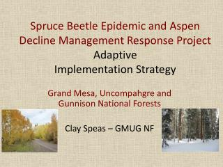 Spruce Beetle Epidemic and Aspen Decline Management Response Project  Adaptive  Implementation Strategy