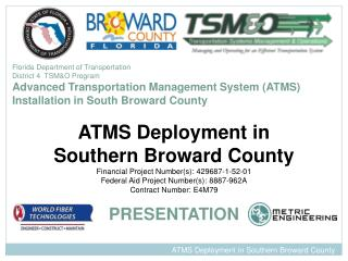 Florida Department of Transportation  District 4  TSM&O Program Advanced Transportation Management System (ATMS)  Insta