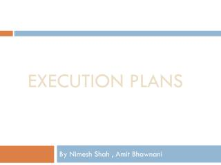 Execution plans