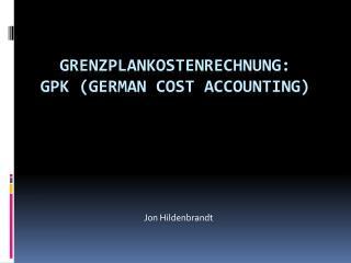 Grenzplankostenrechnung : GPK (German Cost Accounting)