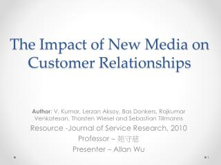 The Impact of New Media on  Customer Relationships