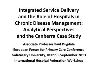 Integrated Service Delivery  and the Role of Hospitals in  Chronic Disease Management: Analytical Perspectives  and the