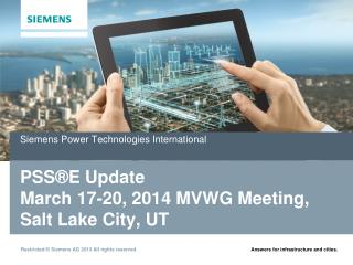 PSS®E Update   March 17-20, 2014 MVWG Meeting, Salt Lake City, UT